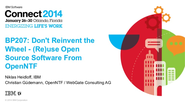 IBM Connect 2014 - BP207: Don't Reinvent the Wheel - (Re)use Open Source Software From OpenNTF