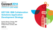 IBM Connect 2014 - KEY108: IBM Collaboration Solutions Application Development Strategy