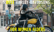 5 Best Harley-Davidson's for new Women Riders