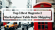 5+ Best Magento 2 Marketplace Table Rate Shipping | Free & Premium