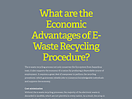 What are the Economic Advantages of E-Waste Recycling Procedure?