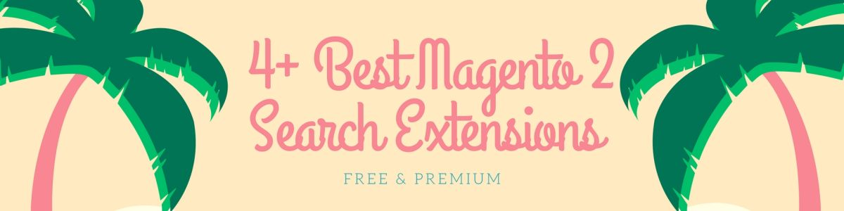 Headline for Top Best Magento 2 Search Extensions Free & Premium