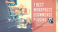7 Best WordPress Ecommerce Plugins For Your Online Store