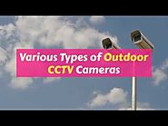 Various Types of Outdoor CCTV Cameras