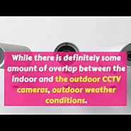 Difference between Indoor and Outdoor Cameras | Visual.ly