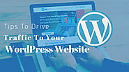 Tips To Drive Traffic To Your WordPress Website | Posts by D Joshi | Bloglovin'