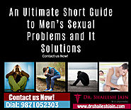 An Ultimate Short Guide to Men's Sexual Problems and It Solutions