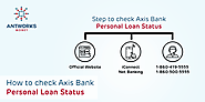 How to check Axis Bank Personal Loan Status - Antworks Money