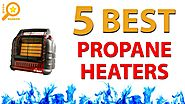 ✅ Best Propane Heaters 2017 - Gas Heaters