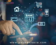 Payment Asia — Why Online is the Way to Go Forward in Fintech