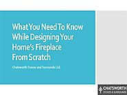 What You Need To Know While Designing Your Home's Fireplace From Scrat
