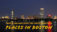Take a cab and visit the most beautiful places in Boston, MA - Boston Airport News, Massachusetts road transport news...