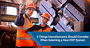 5 Things Manufacturers Should Consider When Selecting a New ERP System