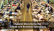 Apparel Manufacturing | Trends and Business Operations | Apparel ERP