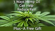 Natural Remedies: 3 Ways Hemp Oil Can Help Reduce Pain