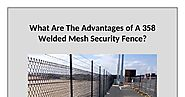 What Are The Advantages of A 358 Welded Mesh Security Fence?