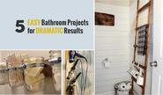 5 Easy DIY Bathroom Projects For Dramatic Results