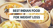 Fit O'Clock: Best Indian food for weight loss
