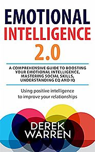Emotional Intelligence 2.0 : A comprehensive Guide to Boosting your Emotional Intelligence, Mastering social skills, ...