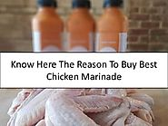 Know Here The Reason To Buy Best Chicken Marinade