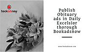 Release Obituary ads in Daily Excelsior Instantly with Bookadsnow