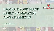 Promote your Brand Easily Via Magazine Advertisements