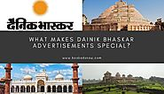 What Makes Dainik Bhaskar Advertisements Special?