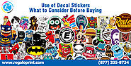 Use of Decal Stickers | What to Consider Before Buying