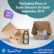 Packaging Boxes at Super Discount on Super September 2019 | RegaloPrint