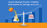 Liquid Mutual Funds: A Better Opportunity for Investment Than Saving Account - Swaraj Wealth