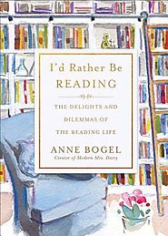 I'd Rather Be Reading: The Delights and Dilemmas of the Reading Life pdf download