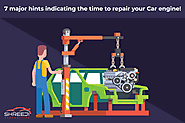7 Major Hints Indicating the Time to Repair your Car Engine!