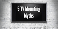5 Myths about TV Mounting
