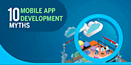 10 Myths of App Development that Bust around in Mobile Market - Home