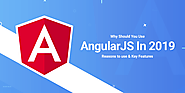 Why AngularJS should be Your Choice for App Development in 2019
