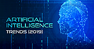 Artificial Intelligence: Trends to Watch in 2019