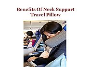 Benefits of Neck Support Travel Pillow
