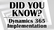 Did You Know? Microsoft Dynamics 365 CRM Implementation
