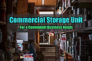 Why Use Commercial Storage Unit? Solution for Business - Blog