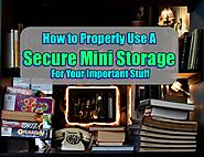 How Get The Best Out Of Your Secure Mini Storage - Blog