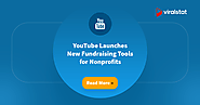 YouTube launches new fundraising tools to help non-profit organizations - ViralStat