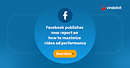Facebook publishes new report on how to maximize video ad performance - ViralStat