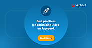 Best practices for optimizing video on Facebook - ViralStat