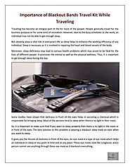 Importance of Blackout Bands Travel Kit While Traveling
