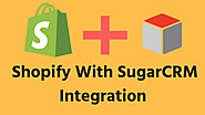 SugarCRM Integration With Shopify - Easily Integrate E-commerce portal with CRM
