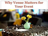 Why Venue Matters for Your Event