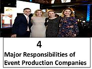 4 Major Responsibilities of Event Production Companies