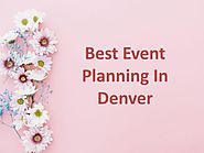 Best Event Planning In Denver