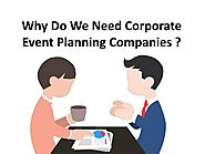 PPT - Why Do We Need Corporate Event Planning Companies ?