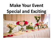 Make Your Event Special And Exciting